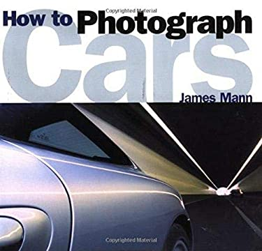 How to Photograph Cars 9780760312438