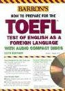 How to Prepare for the TOEFL with Audio CDs [With CD (Audio)] 9780764175763