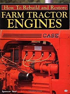 How to Rebuild and Restore Farm Tractor Engines 9780760306611