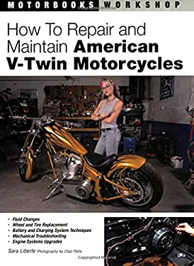 How to Repair and Maintain American V-Twin Motorcycles 9780760323540