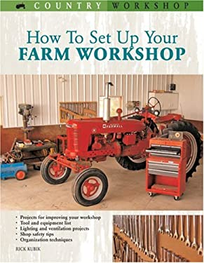 How to Set Up Your Farm Workshop 9780760325490
