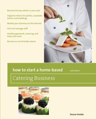 How to Start a Home-Based Catering Business 9780762752676