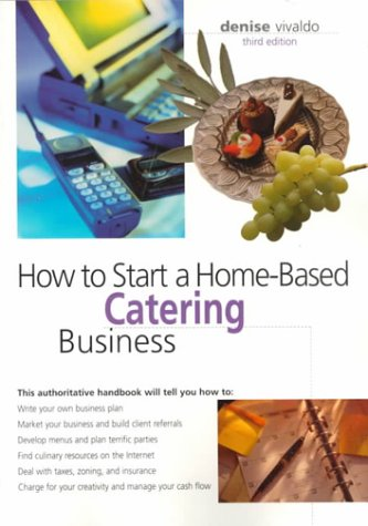How to Start a Home-Based Catering Business 9780762704927