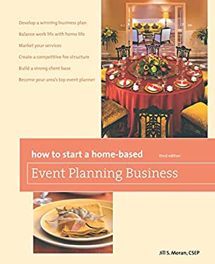 How to Start a Home-Based Event Planning Business 9780762754298
