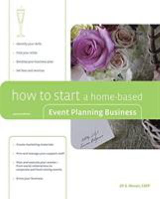 How to Start a Home-Based Event Planning Business 9780762743995