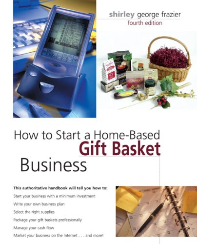 How to Start a Home-Based Gift Basket Business 9780762741779