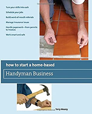 How to Start a Home-Based Handyman Business 9780762752775