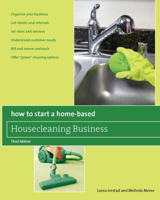 How to Start a Home-Based Housecleaning Business 9780762750146