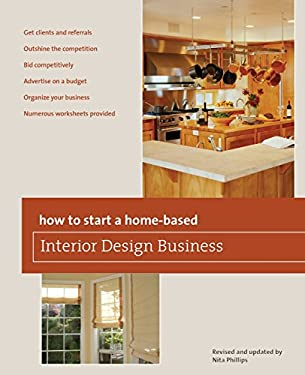 How to Start a Home-Based Interior Design Business 9780762750153
