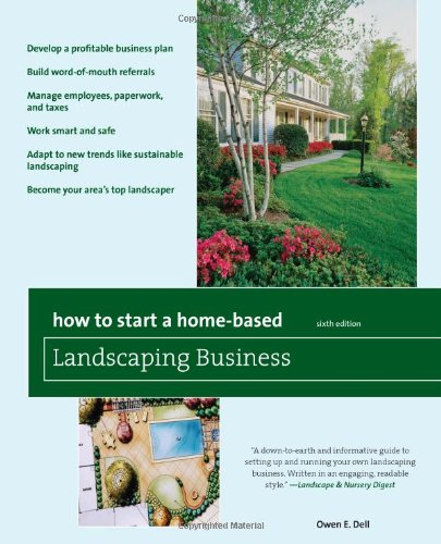 How to Start a Home-Based Landscaping Business 9780762752683