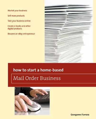 How to Start a Home-Based Mail Order Business 9780762763641