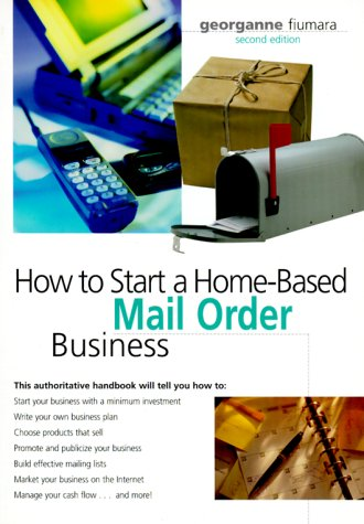 How to Start a Home-Based Mail Order Business 9780762705122