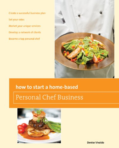 How to Start a Home-Based Personal Chef Business 9780762763665