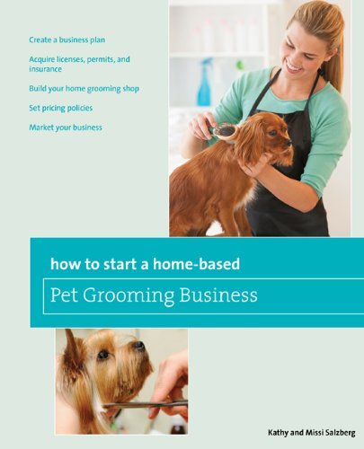 How to Start a Home-Based Pet Grooming Business 9780762763672