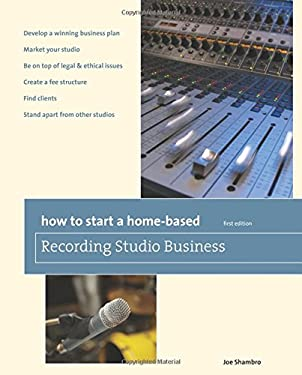 How to Start a Home-Based Recording Studio Business 9780762761241