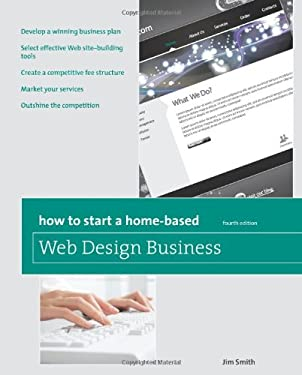 How to Start a Home-Based Web Design Business 9780762759552