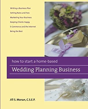 How to Start a Home-Based Wedding Planning Business 9780762749393