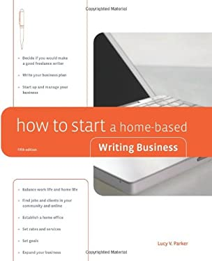 How to Start a Home-Based Writing Business 9780762744015