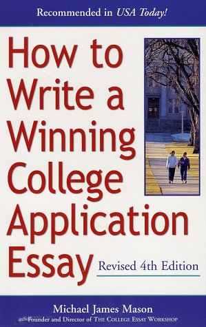 How to Write a Winning College Application Essay, Revised 4th Edition: Revised 4th Edition 9780761524267