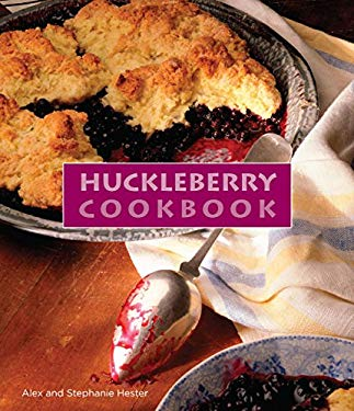 Huckleberry Cookbook 9780762747955