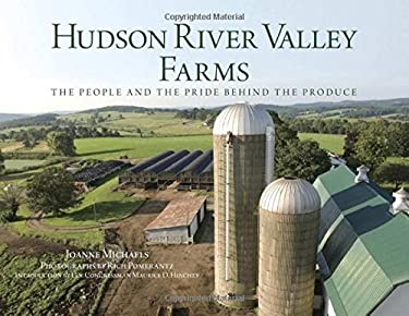 Hudson River Valley Farms: The People and the Pride Behind the Produce 9780762748921