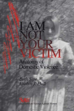 I Am Not Your Victim: Anatomy of Domestic Violence 9780761901457