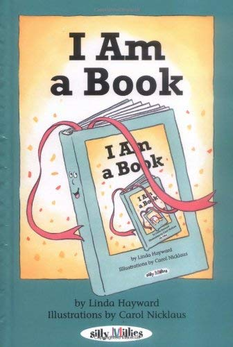 I Am A Book Linda Hayward and Carol Nicklaus