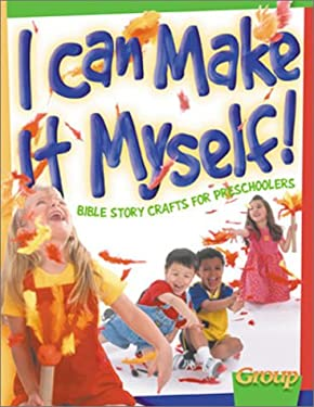 I Can Make It Myself:: Bible Story Crafts for Preschoolers 9780764422256