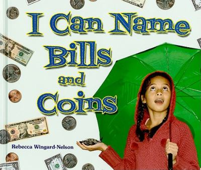 I Can Name Bills and Coins 9780766031401