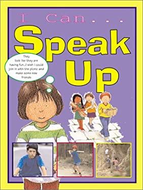 I Can Speak Up 9780761327172