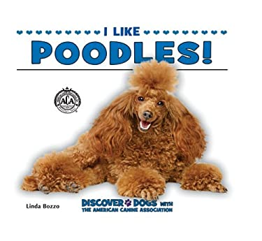 I Like Poodles! 9780766038509