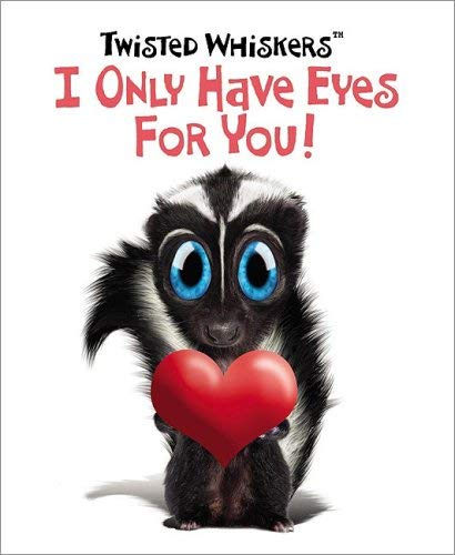 I Only Have Eyes for You!