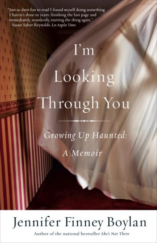 I'm Looking Through You: Growing Up Haunted: A Memoir 9780767921756