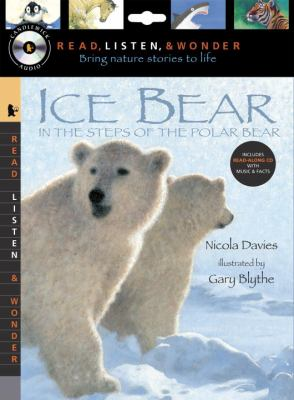 Ice Bear: In the Steps of the Polar Bear [With Paperback Book] 9780763644413