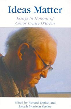 Ideas Matter: Essays in Honour of Conor Cruise O'Brien 9780761816553