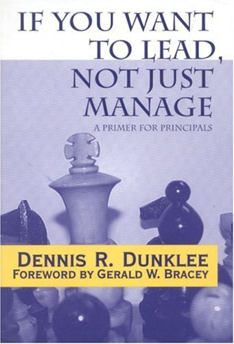 If You Want to Lead, Not Just Manage: A Primer for Principals 9780761976462