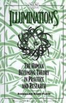 Illuminations: The Human Becoming Theory in Practice and Research 9780763711108