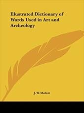 Illustrated Dictionary of Words Used in Art and Archeology