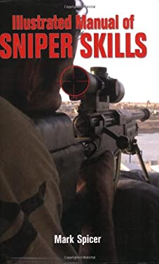 Illustrated Manual of Sniper Skills 9780760326749