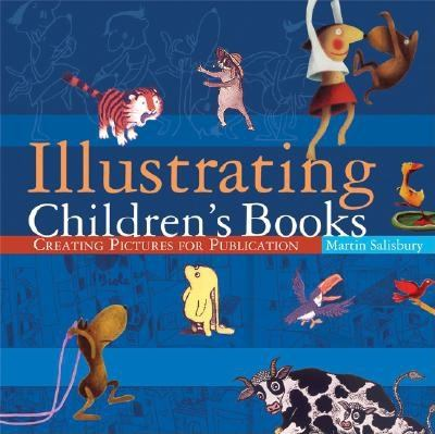 Illustrating Children's Books: Creating Pictures for Publication 9780764127175