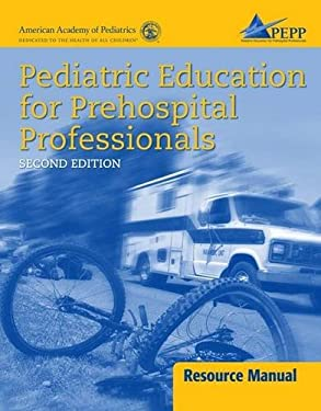 Pediatric Education for Prehospital Professionals Resource Manual 9780763737030