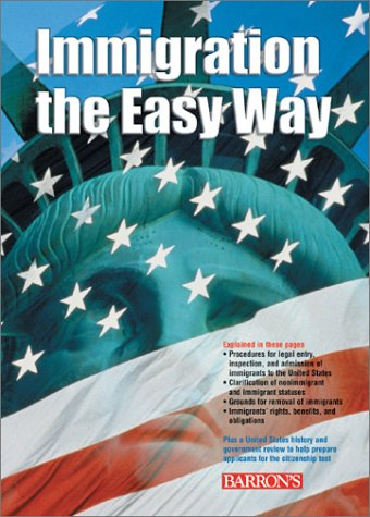 Immigration the Easy Way Immigration the Easy Way 9780764121173