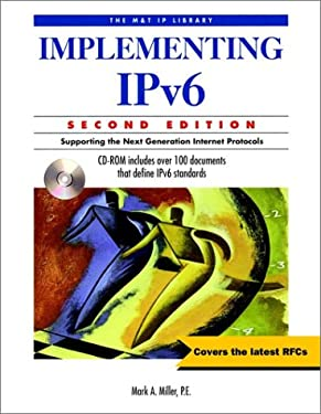 Implementing Ipv6: Supporting the Next Generation Internet Protocols [With CDROM] 9780764545894