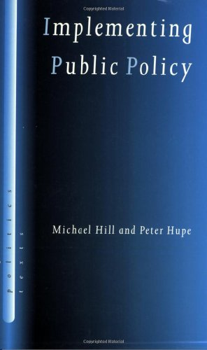 Implementing Public Policy: Governance in Theory and in Practice 9780761966296