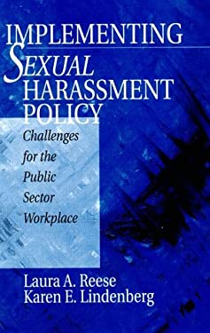 Implementing Sexual Harassment Policy: Challenges for the Public Sector Workplace 9780761911449