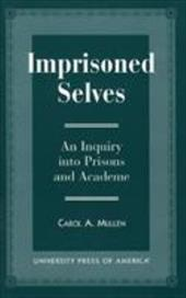 Imprisoned Selves: An Inquiry Into Prisons and Academe