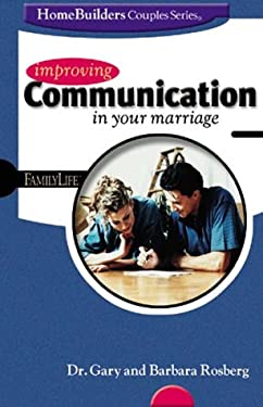Improving Communication in Your Marriage 9780764422362