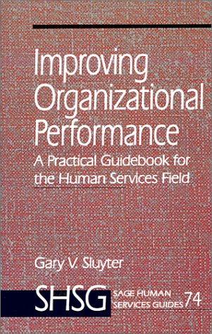 Improving Organizational Performance: A Practical Guidebook for the Human Services Field 9780761907510