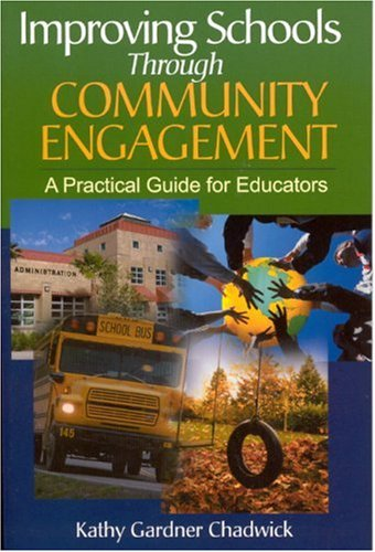 Improving Schools Through Community Engagement: A Practical Guide for Educators 9780761938217