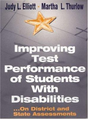 Improving Test Performance of Students with Disabilities: On District and State Assessments 9780761975588